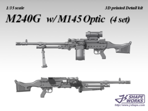 1/35 M240G w/ M145 Optic (4 set)  in Frosted Extreme Detail