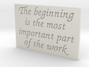 The beginning is the most important part... in White Strong & Flexible