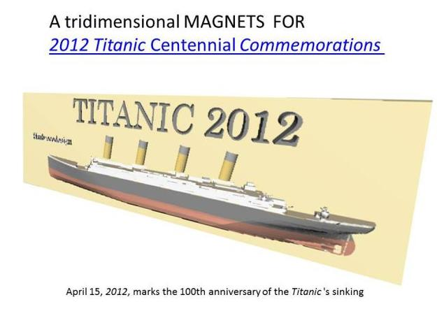 titanic magnets already colored 3d printed TITANIC CENTENNIAL COMMEMORATION MAGNET