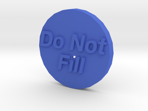 Do Not Fill Washer Cap in Blue Processed Versatile Plastic