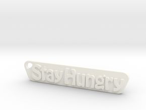 Stay Hungry Stay Foolish in White Processed Versatile Plastic