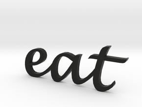 """eat"" Wall Art in Black Strong & Flexible"