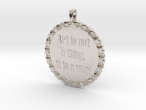 Art is not a thing, it is a way | Quote Necklace in Platinum