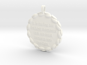It Is During Our Darkest Moments | Jewelry Quote in White Processed Versatile Plastic