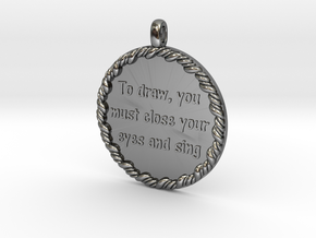To Draw, You Must Close | Jewelry Quote Necklace. in Fine Detail Polished Silver