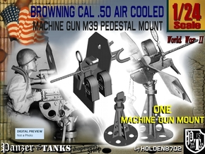 1/24 Cal 50 Pedestal Mount M39 in Smooth Fine Detail Plastic