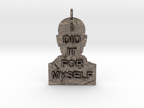 I DID IT FOR MYSELF - Breaking Bad Quote in Stainless Steel