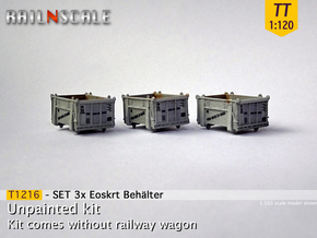 SET 3x Eoskrt 021 Behälter (TT 1:120) in Smooth Fine Detail Plastic