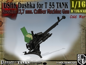 1-16 DSHK Dushka For T-55 in Smooth Fine Detail Plastic