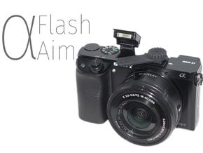 ⍺Aim (Flash Aim for Sony A6000) in Black Natural Versatile Plastic