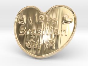 I Love Brazilian Girls in 14k Gold Plated Brass