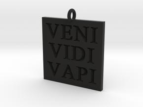 Veni Vidi Vapi Pendant in Black Natural Versatile Plastic