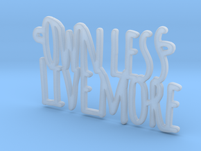 Own Less Live More in Smooth Fine Detail Plastic