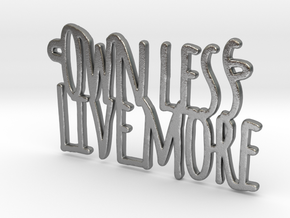 Own Less Live More in Natural Silver