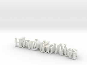 3dWordFlip: HowDoYouWant/ToDoThis? in White Natural Versatile Plastic