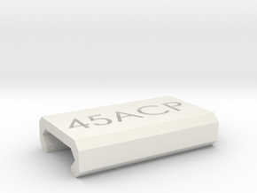 Caliber Marker - Picatinny - 45ACP in White Natural Versatile Plastic