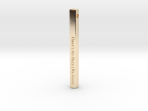 """Vertical Bar Pendant """"There's no place like home"""" in 14K Yellow Gold"""