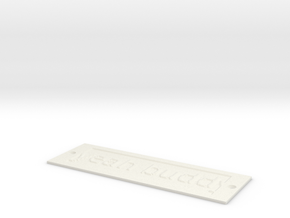 by kelecrea, engraved: yeah buddy in White Natural Versatile Plastic