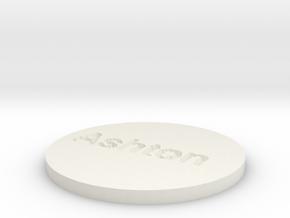 by kelecrea, engraved: Ashton in White Natural Versatile Plastic
