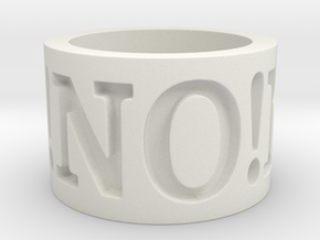 No! No! No! Ring Size 8.5 in White Natural Versatile Plastic