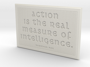 Action is the real measure of intelligence in White Natural Versatile Plastic