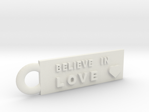 Believe in Love in White Natural Versatile Plastic