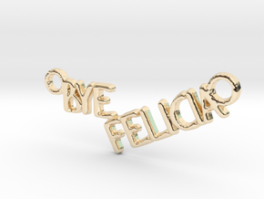 Bye Felicia in 14k Gold Plated Brass
