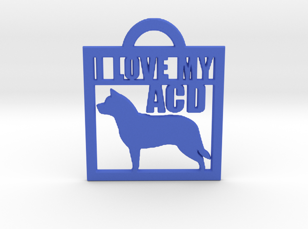 I Love My Australian Cattle Dog in Blue Processed Versatile Plastic