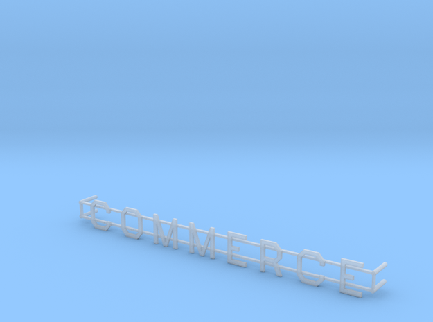COMMERCE Street Sign in Smoothest Fine Detail Plastic