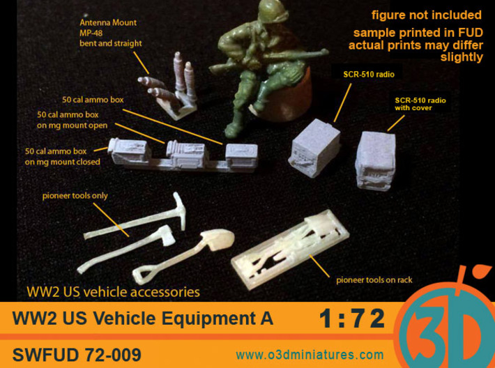 WW2 US Vehicle Equipment A 1/72 scale SWFUD-72-009 3d printed Sample prints in FUD material, some pieces are primed with grey primer. Figure not included.
