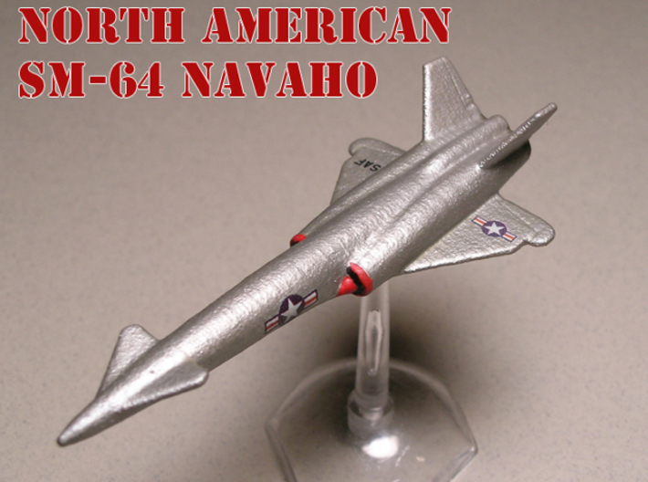 North American SM-64 Navaho 1/285 6mm (Set of two) 3d printed North American SM-64 Navaho in USAF colors (no booster) model painted by Fred O.