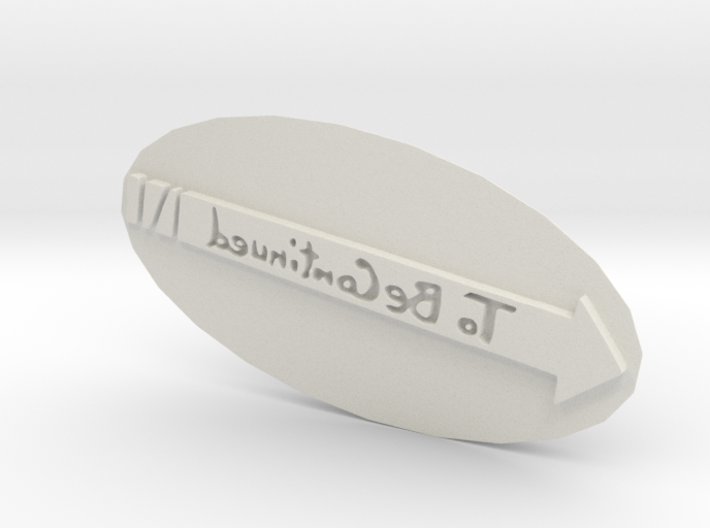 To Be Continued Stamp 3d printed