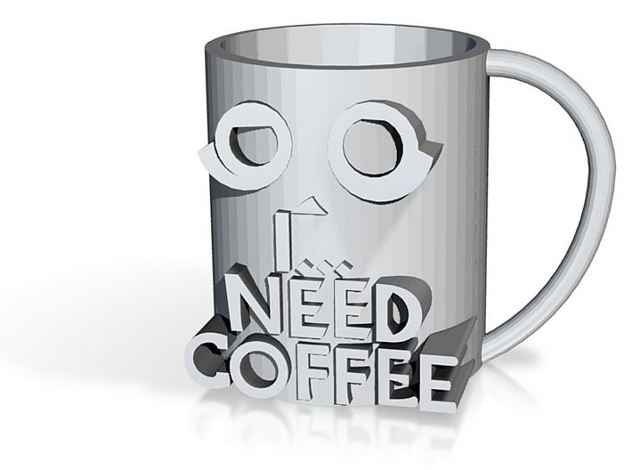 I... NEED COFFEE -The Mug 3d printed