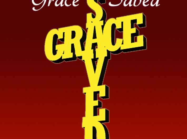 Saved By Grace 3d printed