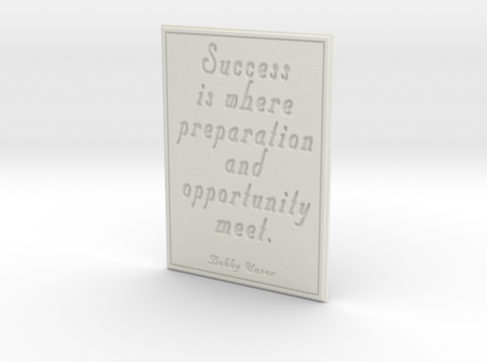 Success is where preparation and opportunity meet 3d printed
