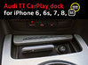 Audi TT dock for iPhone 6/6s/7/8/SE2 3d printed CarPlay dock for Audi TT with an iPhone 6s, by happy customer Julien G. (France)
