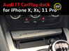 Audi TT dock for iPhone X/XS/11 Pro 3d printed Audi TT CarPlay dock for iPhone X and XS finally available!